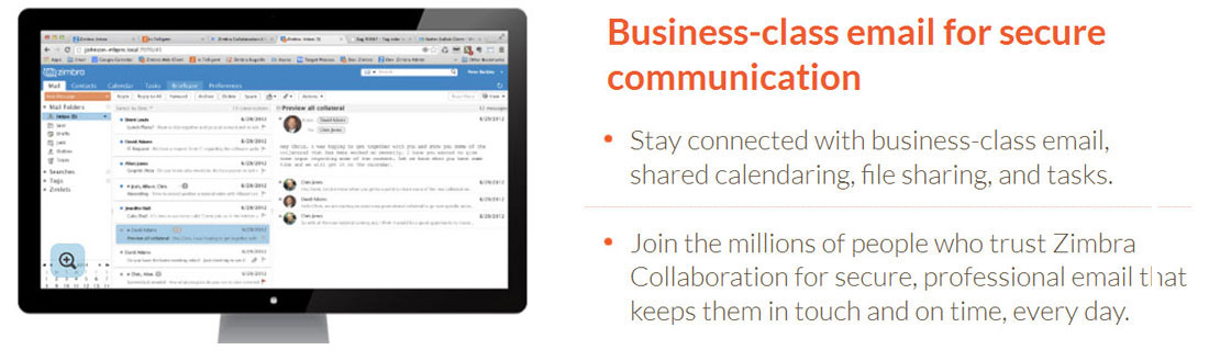 Zimbra is an Enterprise-class email, calendar and collaboration solution